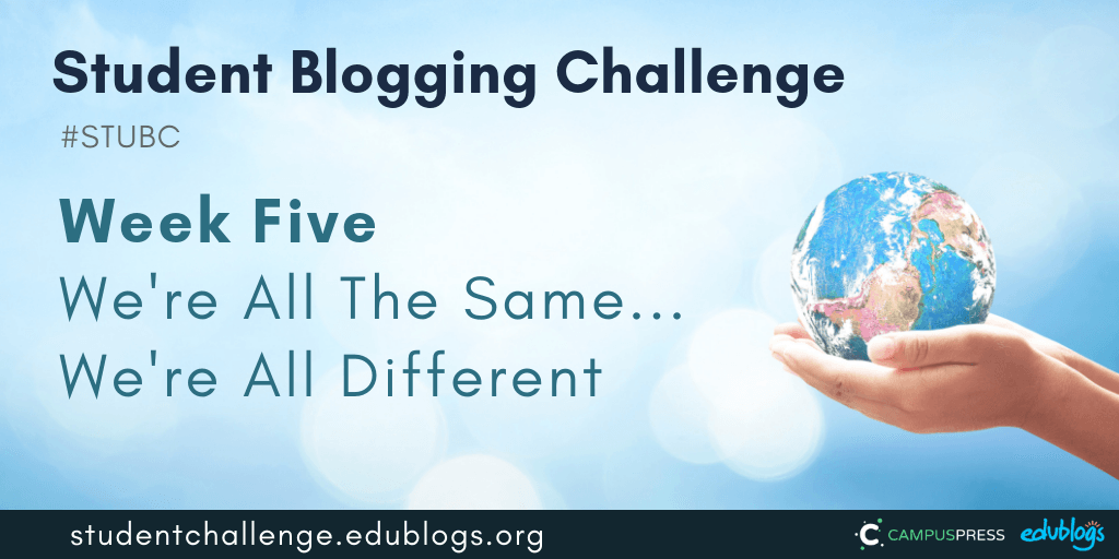 Week five of the Student Blogging Challenge explores how people around the world are the same and different.
