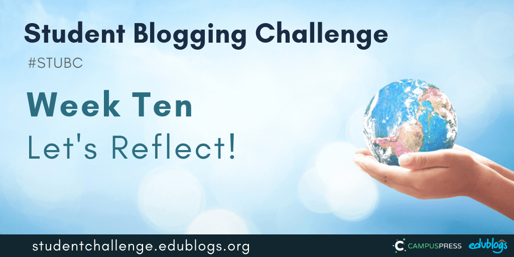 It's the final week of the Student Blogging Challenge. Let's reflect!