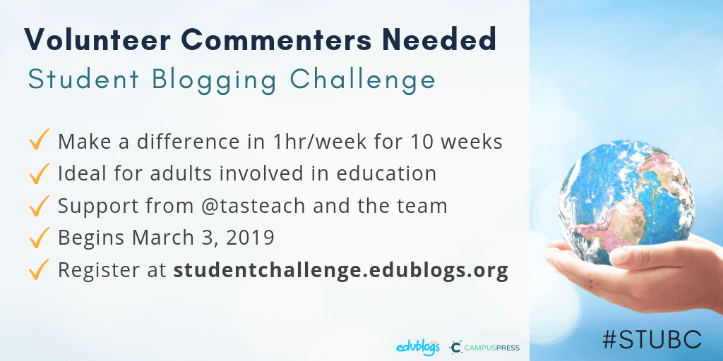 Volunteer commenters are needed for the next Student Blogging Challenge! Register here.
