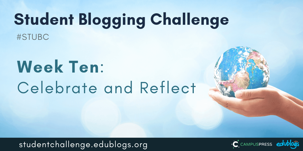 It's the final week of the Student Blogging Challenge. It's time to celebrate and reflect