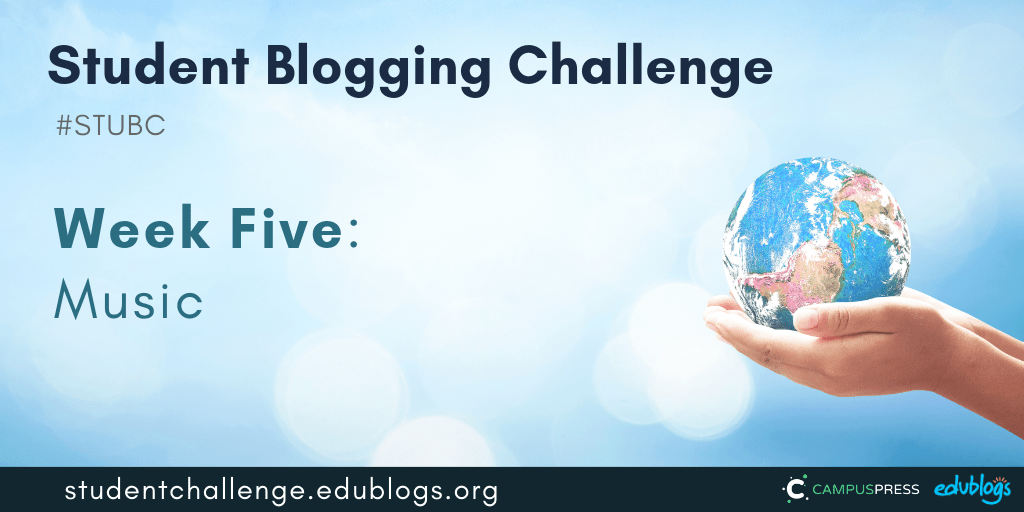 Week 5 of the Student Blogging Challenge is about music