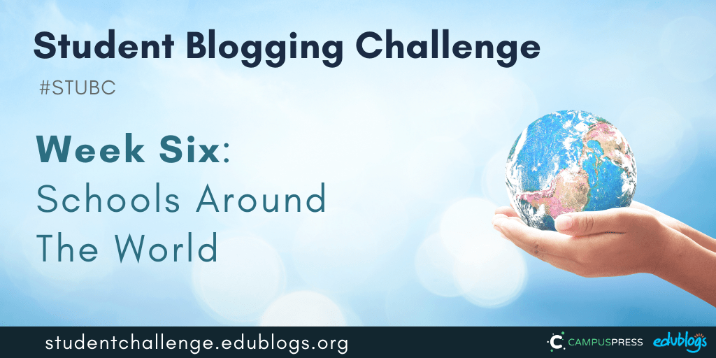 Week 6 of the Student Blogging Challenge is about school around the world